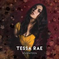 Tessa Rae - Seventeen