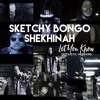 Sketchy Bongo X Shekhinah - Let You Know (acoustic)