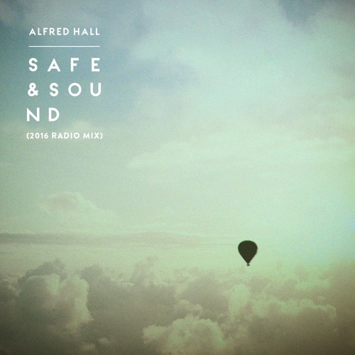 01 Safe & Sound (2016 Radio Mix)