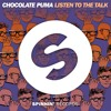 Download Chocolate Puma - Listen To The Talk (OUT NOW) Mp3