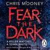 Fear The Dark by Chris Mooney (audiobook extract) read by Patricia Rodriguez and Nick Landrum