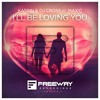 Katrin & DJ Cross Ft. Max C - I'll Be Loving You [OUT NOW!]