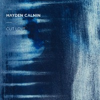 Hayden Calnin - Cut Love