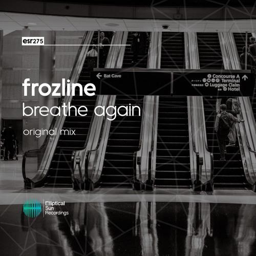 Frozline - Breathe Again ( Original Mix )