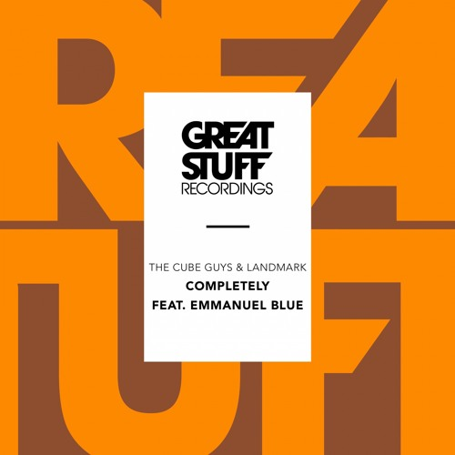 THE CUBE GUYS & LANDMARK 'Completely' Feat. Emmanuel Blue OUT NOW on BEATPORT!