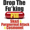 Skazi & Paranormal Attack Vs Cosmonet Drop The F - -king Pill