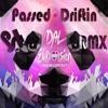 Passed - Driftin' ( PST Remix )FREE DOWNLOAD!!