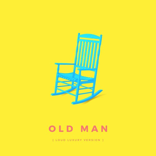 Loud Luxury - Old Man (Loud Luxury Version)