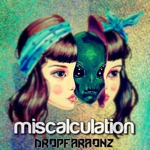 Dropfaraonz - Miscalculation (Original Mix)