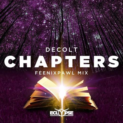 Decolt - Chapters (Feenixpawl Mix)