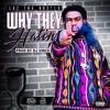 Laz Tha Hustla - WHY THEY HATING (Prod. by DJ Vince) mp3