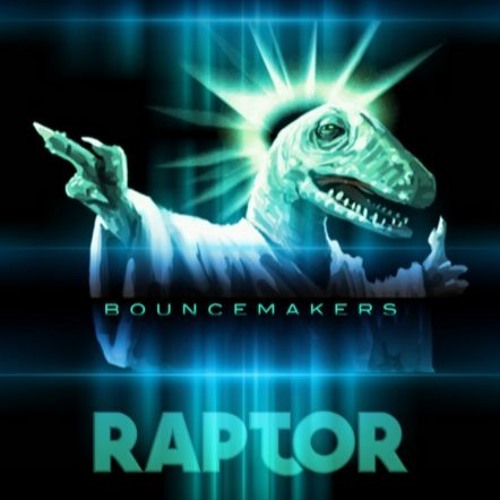 BounceMakers - Raptor (Original Mix)