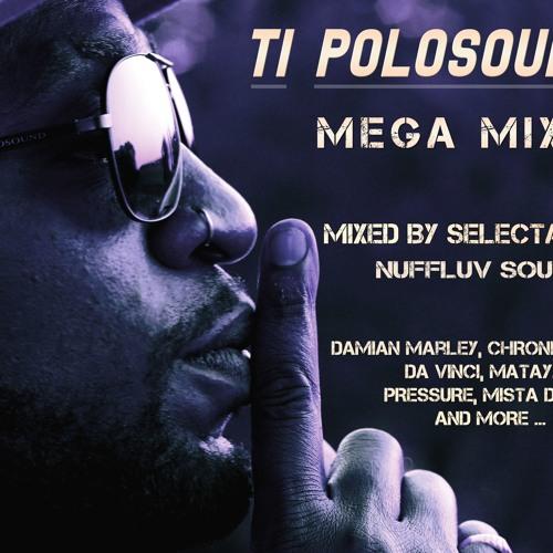 TI POLOSOUND MEGAMIX  4 Mixed By Sélecta Natty 2016