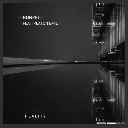 Ronzel feat. Platon Emil - Reality (Original Mix)