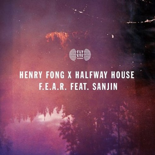 Henry Fong x Halfway House - F.E.A.R (ft. Sanjin) OUT NOW!