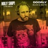 Holy Ship! 2016 Live Sets: Doorly (Black & White)