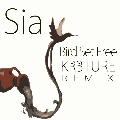 SIA BIRD SET FREE СКАЧАТЬ БЕСПЛАТНО