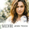 Jessi Teich - 'Wildfire' (Written & Produced by tyDi)