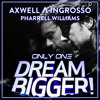 Axwell Λ Ingrosso ft. Pharrell Williams - Dream Bigger (Vocal Extended Mix)