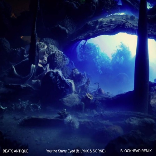 Beats Antique - You The Starry Eyed (Blockhead Remix)
