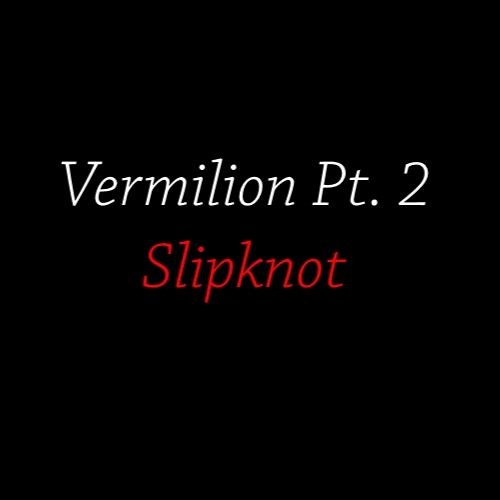 PT.2 VERMILLION BAIXAR - SLIPKNOT MUSICA