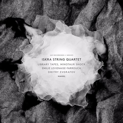 Iskra String Quartet - Chorale (Five)-  Emilie Levienaise-Farrouch Remix