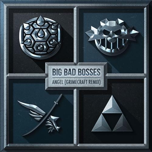Big Bad Bosses - Angel (GRIMECRAFT Remix)