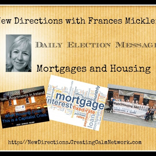 New Directions - Frances Micklem - Daily Election Messages - Mortgages and Housing