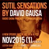 Sutil Sensations Radio Show/Podcast -Nov 12th 2015- With Steve Parry special guest DJ and much more!