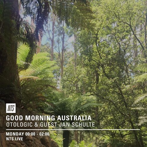 Otologic NTS Radio Episode 7 'Good Morning Australia' with guest Jan Schulte (Wolf Müller)