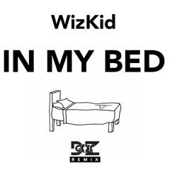 WizKid - In My Bed (DZgot Remix)