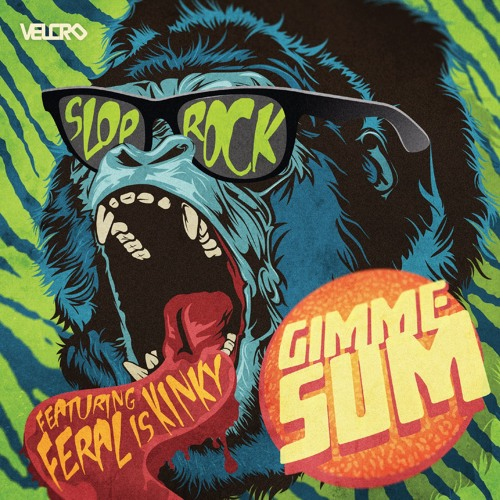 Slop Rock - Gimme Sum ft. Feral is Kinky (EP Preview)