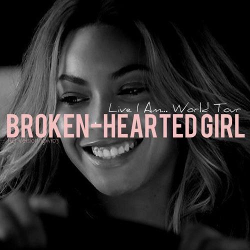 Lyrics] beyoncé broken hearted girl youtube.