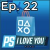 Does the PSN Need to Get Better? - PS I Love You XOXO Ep. 22