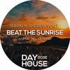 SNBRN feat. Andrew Watt - Beat The Sunrise (Animal House Remix)
