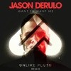Jason Derulo - Want To Want Me (Unlike Pluto Remix)