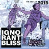 Ignorant Bliss 35: Best of 2015 featuring Longboxes on 22s (Side A)
