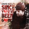 """Since You Ve Been Gone"" by David Keeley"