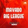 MAVADO - BIG LEAGUE (DJ ELEMENTZ BE REAL REMIX)