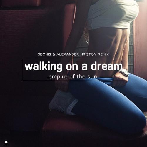 Empire Of The Sun - Walking On A Dream(Geonis Alexander Hristov Remix)