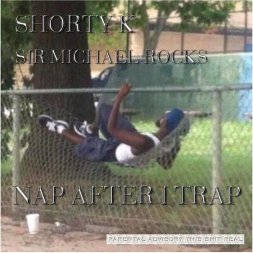 NAP AFTER I TRAP FT Shorty K (prod. Sound God Gezin)