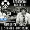 MTG's Boardroom Breaks II (Digitally Imported Exclusive) BREAKNECK-DANKS-DJ SHARTED-DJ CHRONIC