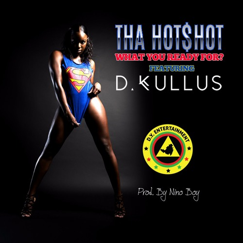What You Ready For? (Feat. D. Kullus) (Prod. By Nino Boy) [Preview]