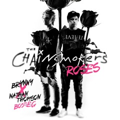 Roses Ft. Rozes (Nathan Thomson & Brynny Bootleg)*Click Buy For FREE DOWNLOAD*