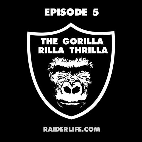 Episode 5 | The Gorilla Rilla Thrilla ft @GorillaRilla
