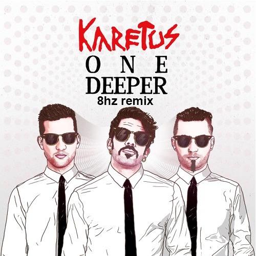 Karetus - One Deeper(8hz remix)
