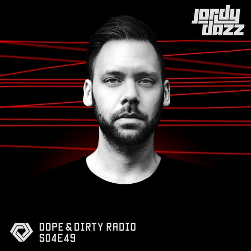 Jordy Dazz - Dope & Dirty // S04E49