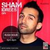 Sham Idrees on Rush Hour with Wes Malik