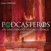 Podcasteros #32 Festim e Danca (Parte I)