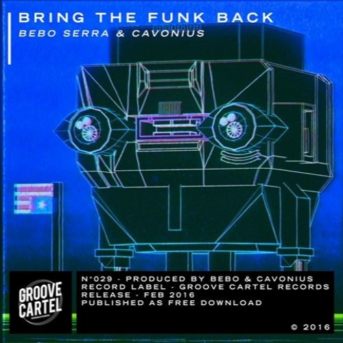 Bebo Serra & Cavonius - Bring The Funk Back (Original Mix)